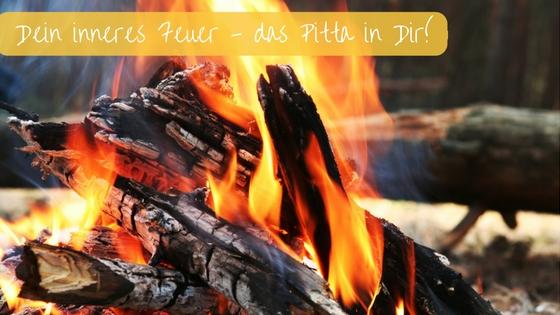 Das Feuer in dir – entdecke dein Pitta
