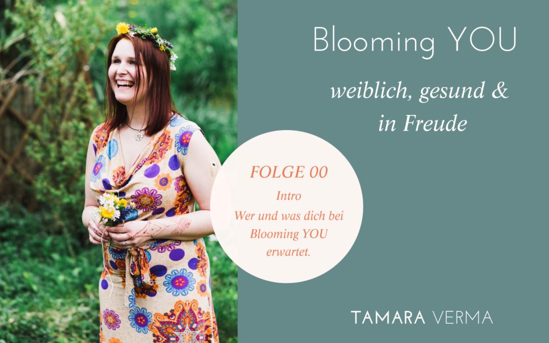 PE 00 | Der brandneue Blooming YOU Podcast für dein Aufblühen